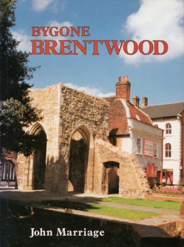 Bygone Brentwood by John Marriage