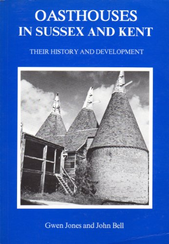 Oasthouses in Sussex and Kent By Gwen Jones