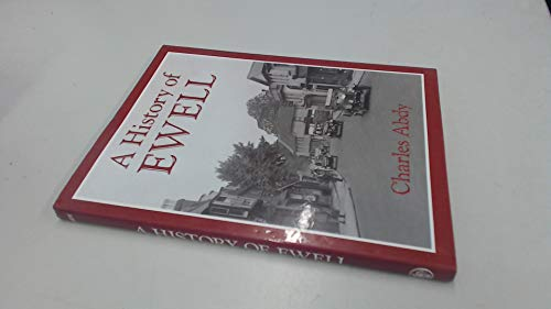 History of Ewell (A History of S) by Charles A. Abdy