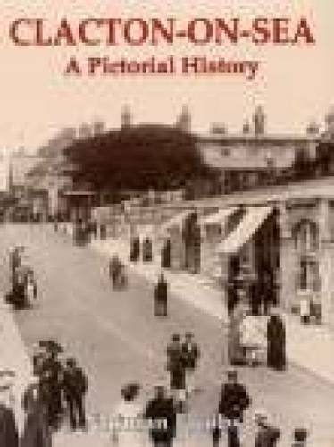 Clacton-on-Sea: A Pictorial History By Norman Jacobs