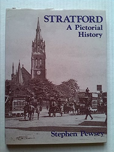 Stratford (East London): A Pictorial History by Stephen Pewsey