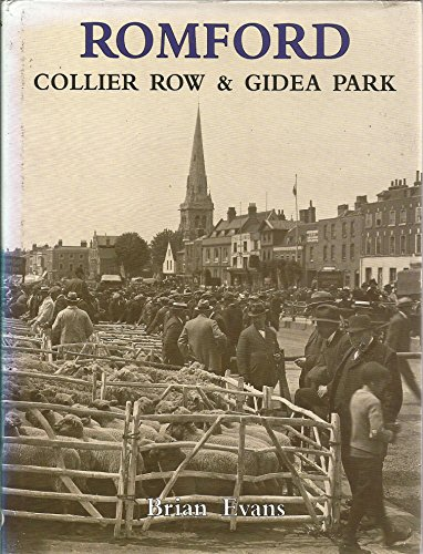 Romford, Collier Row and Gidea Park By Brian Evans