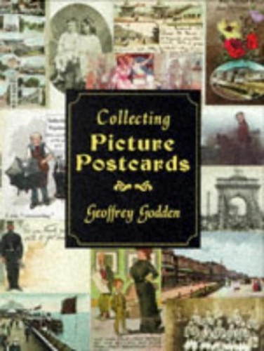 Collecting Picture Postcards by G. Godden