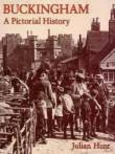 Buckingham: A Pictorial History By Julian Hunt