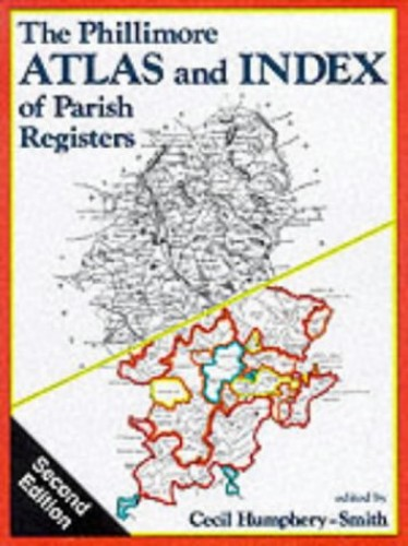 The Phillimore Atlas and Index of Parish Registers by Cecil R.Humphery- Smith
