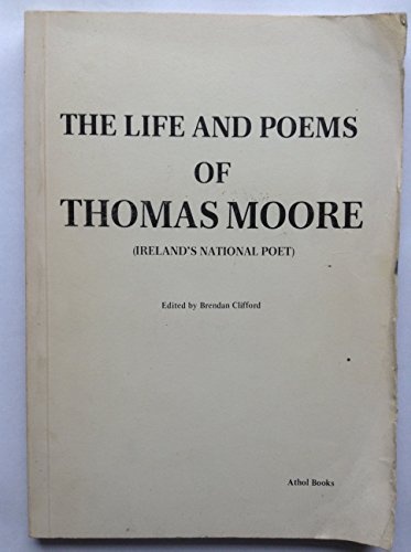 The Life and Poems of Thomas Moore By Thomas Moore
