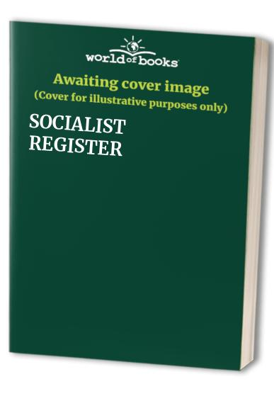 Socialist Register By Volume editor Ralph Miliband
