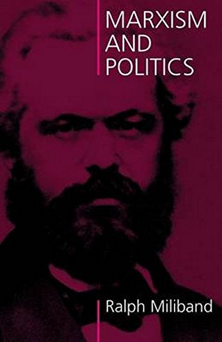 Marxism and Politics By Ralph Miliband