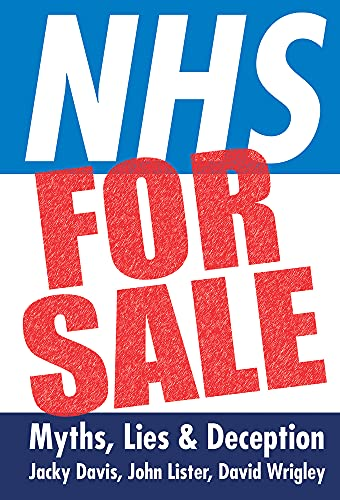 NHS for Sale: Myths, Lies and Deception by Jacky Davis