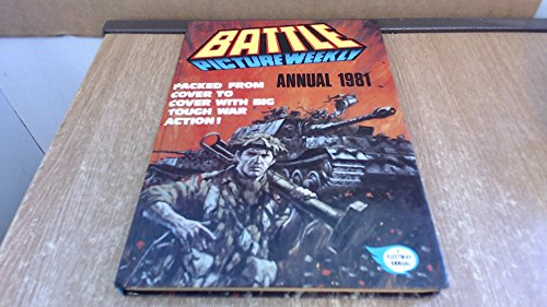 BATTLE PICTURE WEEKLY ANNUAL 1981. By Various.