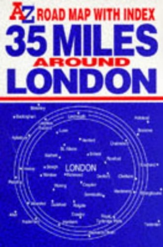 Thirty Five Miles Around London By Geographers' A-Z Map Company