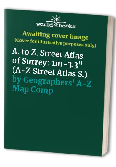 A. to Z. Street Atlas of Surrey By Geographers' A-Z Map Company