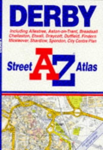 A. to Z. Street Atlas of Derby (A-Z Street Atlas) By Geographers' A-Z Map Company