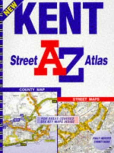 A-Z Street Atlas of Kent By Geographers' A-Z Map Company