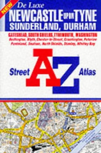 A. to Z. Street Atlas of Newcastle upon Tyne, Sunderland and Durham By Geographers' A-Z Map Company