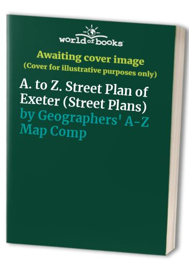 A. to Z. Street Plan of Exeter (Street Plans) By Geographers' A-Z Map Company