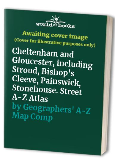 A-Z Cheltenham and Gloucester Street Atlas by Geographers' A-Z Map Company