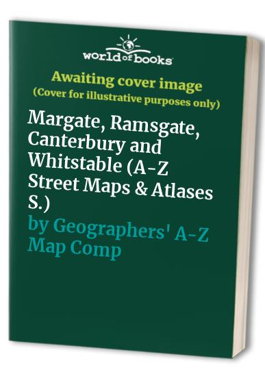 Margate, Ramsgate, Canterbury and Whitstable By Geographers' A-Z Map Company