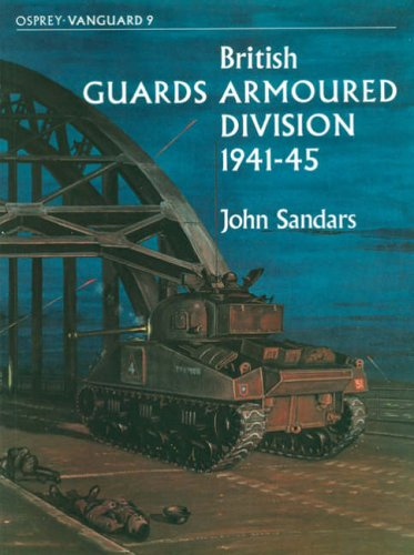British Guards Armoured Division By John Sandars