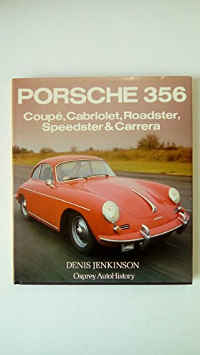 Porsche  356  Coupe, Cabriolet, Roadster, Speedster and Carrera (Osprey autohistory) By Denis Jenkinson