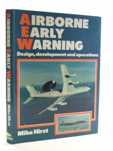 Airborne Early Warning: design, development and operations By M. Hirst