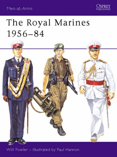 The Royal Marines 1956-84 (Men-at-Arms) By William Fowler
