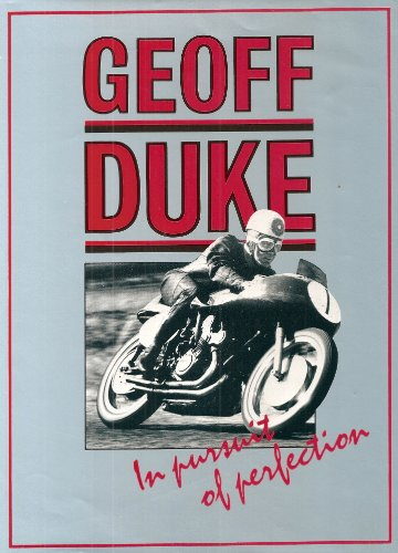 In Pursuit of Perfection by Geoff Duke