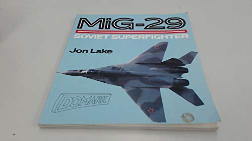 MiG-29: Russia's New Fighter Revealed (Aero Colour S.) By Jon Lake