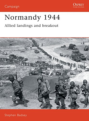 Normandy 1944: Allied landings and breakout (Campaign) By Stephen Badsey