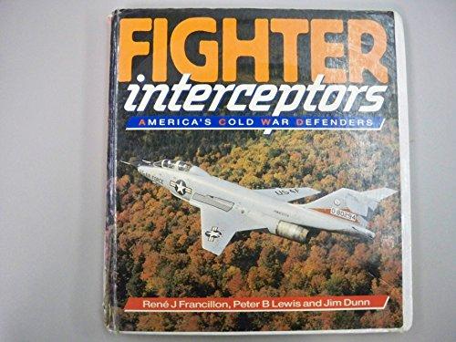 Fighter Interceptors: America's Cold War Defenders (Osprey colour series) By Rene J. Francillon