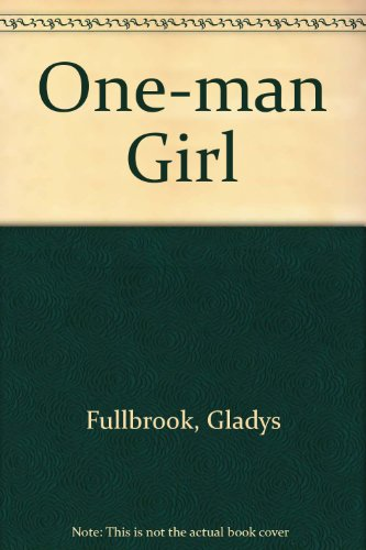 One-man Girl By Gladys Fullbrook