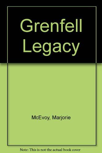 Grenfell Legacy By Marjorie McEvoy
