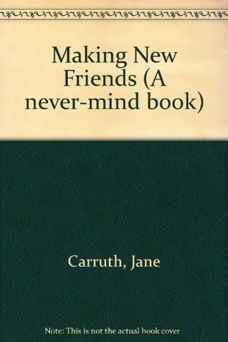 Making New Friends By Jane Carruth