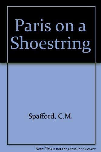 Paris on a Shoestring By C.M. Spafford