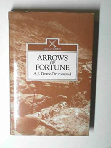 Arrows of Fortune By Anthony Deane-Drummond