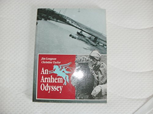 An Arnhem Odyssey By Jim Longson