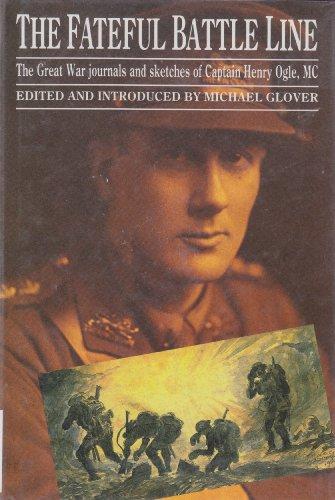 The Fateful Battleline By Henry Ogle