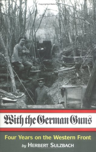 With the German Guns By Herbert Sulzbach