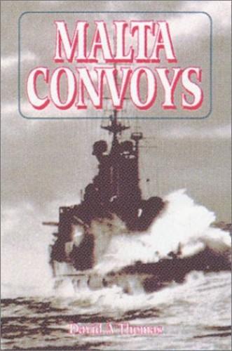 Malta Convoys By Dr. David A. Thomas, QC