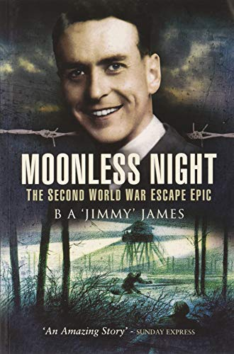 Moonless Night: The Second World War Escape Epic By B. A. James