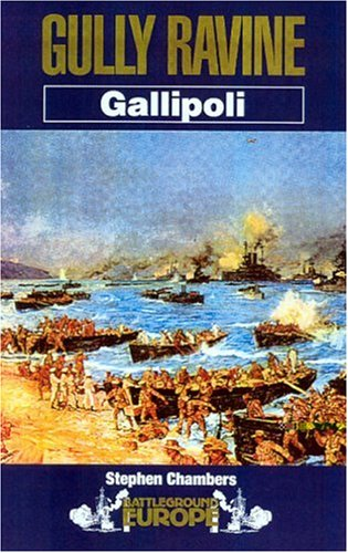 Gallipoli: Gully Ravine (Battleground Europe: Gallipoli) By Stephen J. Chambers
