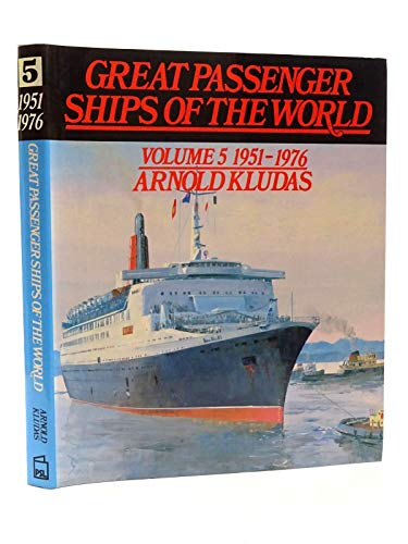 Great Passenger Ships of the World By Arnold Kludas
