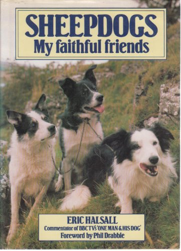 Sheepdogs: My Faithful Friends By Eric Halsall