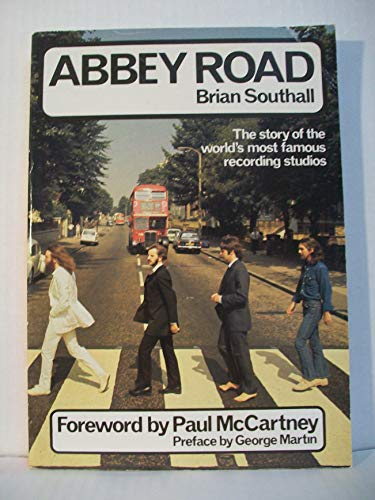 Abbey Road: Story of the World's Most Famous Recording Studio by Brian Southall
