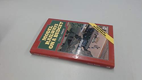 Model Railways on a Budget by C.J. Freezer