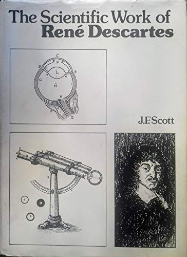 Scientific Work of Rene Descartes by Joseph Frederick Scott