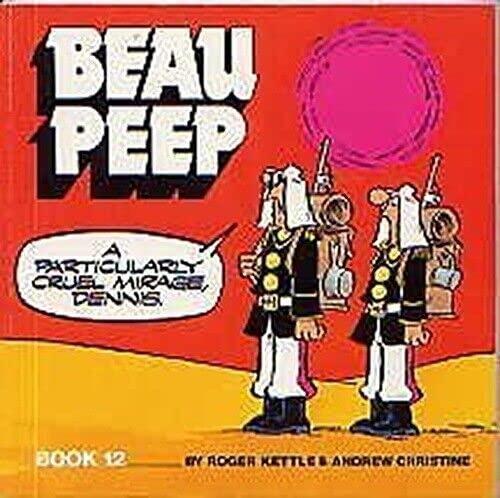 Beau Peep Book: Bk. 12: The Adventures of Legionnaire Beau Peep By Roger Kettle