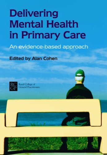 Delivering Mental Health in Primary Care By Alan Cohen