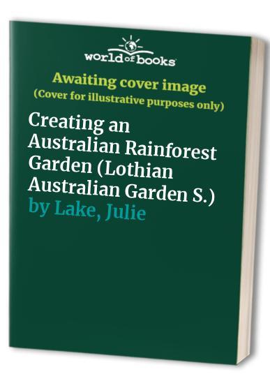 Creating an Australian Rainforest Garden By Ralph Bailey