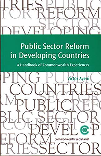 Public Sector Reform in Developing Countries By Victor Ayeni